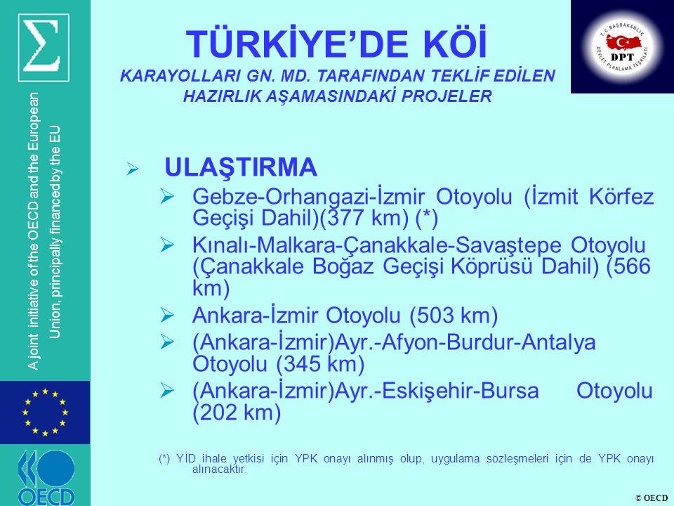 © OECD A joint initiative of the OECD and the European Union, principally financed by the EU  ULAŞTIRMA  Gebze-Orhangazi-İzmir Otoyolu (İzmit Körfez