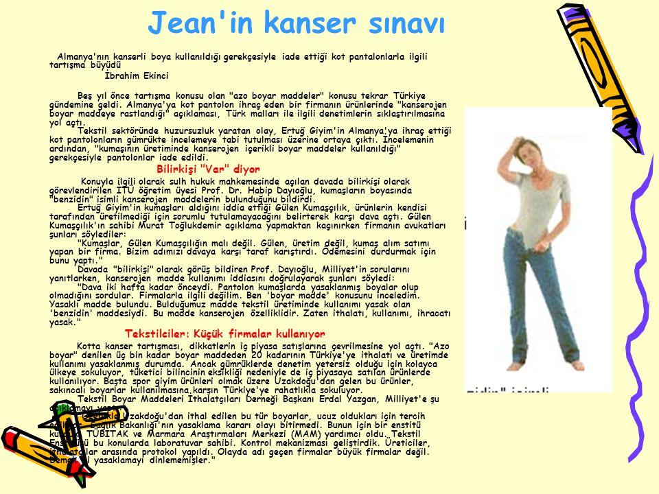 Jean'in kanser sınavı Almanya'nın kanserli boya kullanıldığı gerekçesiyle iade ettiği kot pantalonlarla ilgili tartışma büyüdü İbrahim Ekinci Beş yıl