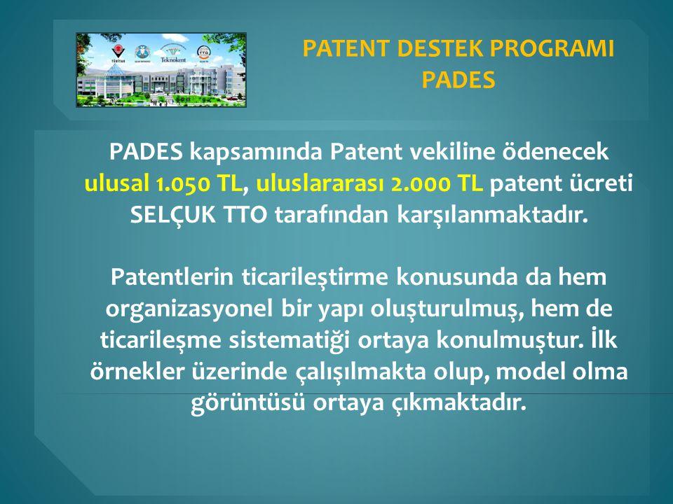 PADES kapsamında Patent vekiline ödenecek ulusal 1.050 TL, uluslararası 2.000 TL patent ücreti SELÇUK TTO tarafından karşılanmaktadır. Patentlerin tic