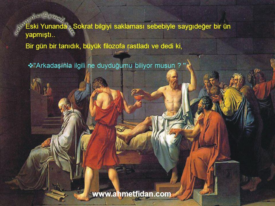 Eski Yunanda, Sokrat bilgiyi saklaması sebebiyle saygıdeğer bir ün yapmıştı..