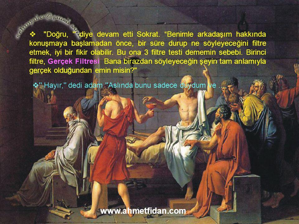  Doğru, diye devam etti Sokrat.