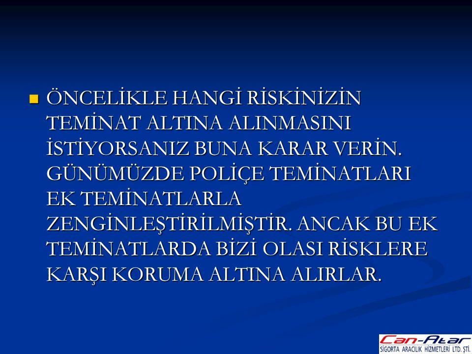  AYRICA POLİÇELERE TEMİNAT YELPAZESİNİ GENİŞLETMEK İÇİN, HUKUKSAL KORUMA VE ASİSTANS HİZMETLERİ EKLENİR.