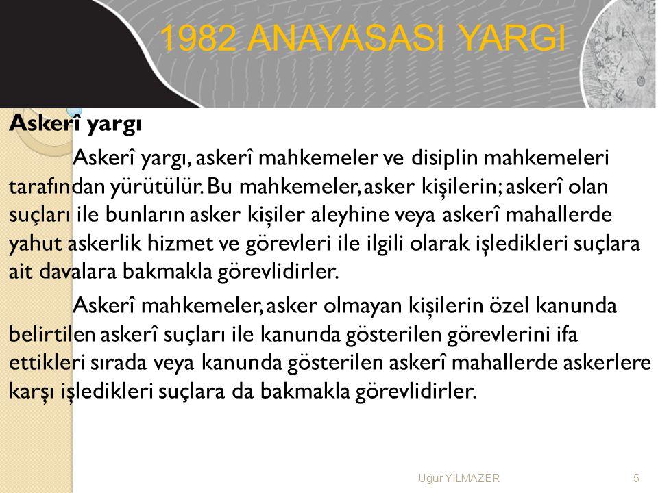 7.Anayasa Mahkemesinin kararları Anayasa Mahkemesinin kararları kesindir.