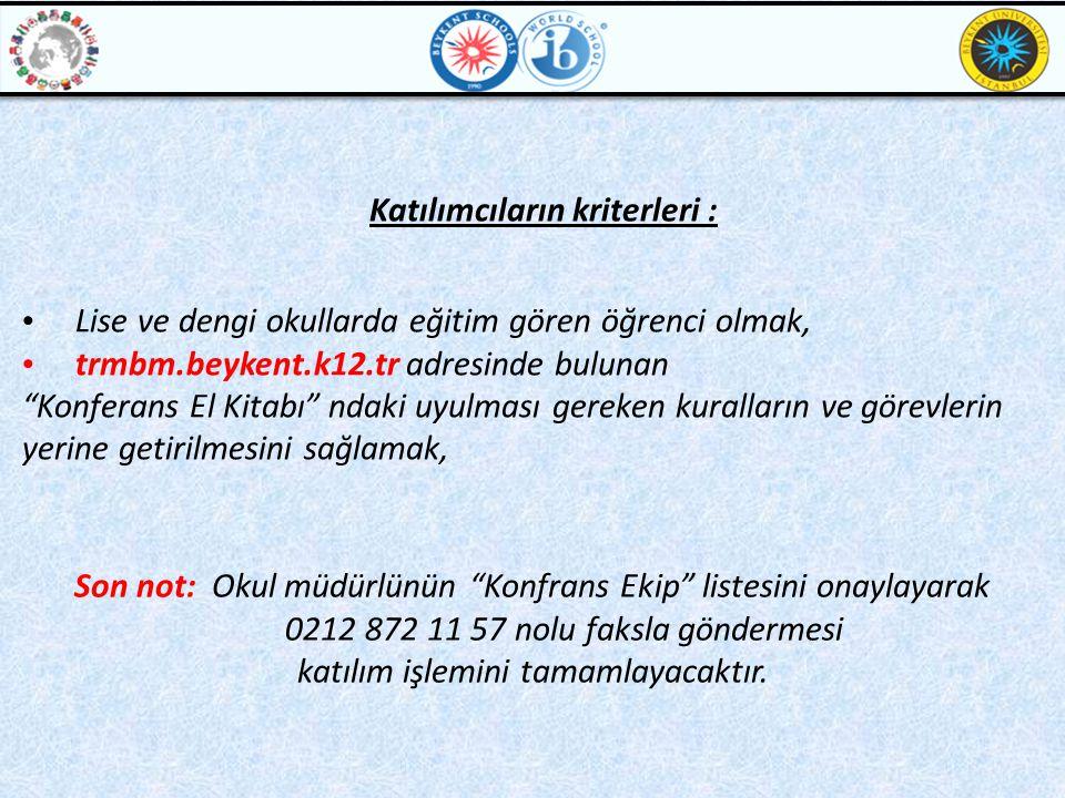 """Katılımcıların kriterleri : • Lise ve dengi okullarda eğitim gören öğrenci olmak, • trmbm.beykent.k12.tr adresinde bulunan """"Konferans El Kitabı"""" ndaki"""