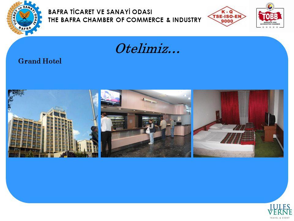 BAFRA TİCARET VE SANAYİ ODASI THE BAFRA CHAMBER OF COMMERCE & INDUSTRY Otelimiz… Grand Hotel