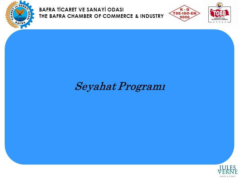 BAFRA TİCARET VE SANAYİ ODASI THE BAFRA CHAMBER OF COMMERCE & INDUSTRY Seyahat Programı