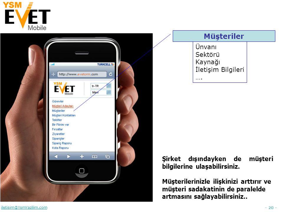 - 20 - iletisim@YsmYazilim.com Müşteriler Ünvanı Sektörü Kaynağı İletişim Bilgileri ….