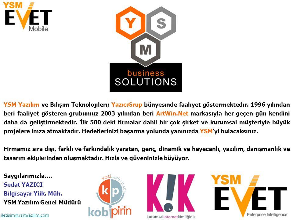 - 4 - iletisim@YsmYazilim.com YSM Yazılım ve Bilişim Teknolojileri; YazıcıGrup bünyesinde faaliyet göstermektedir.