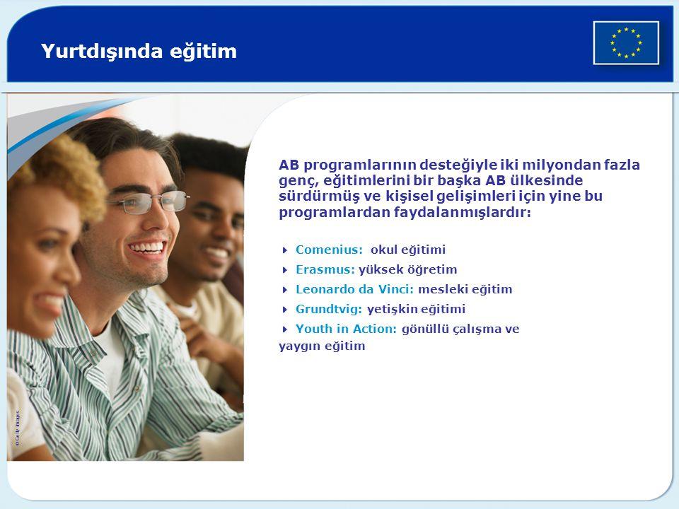 Yurtdışında eğitim AB programlarının desteğiyle iki milyondan fazla genç, eğitimlerini bir başka AB ülkesinde sürdürmüş ve kişisel gelişimleri için yi