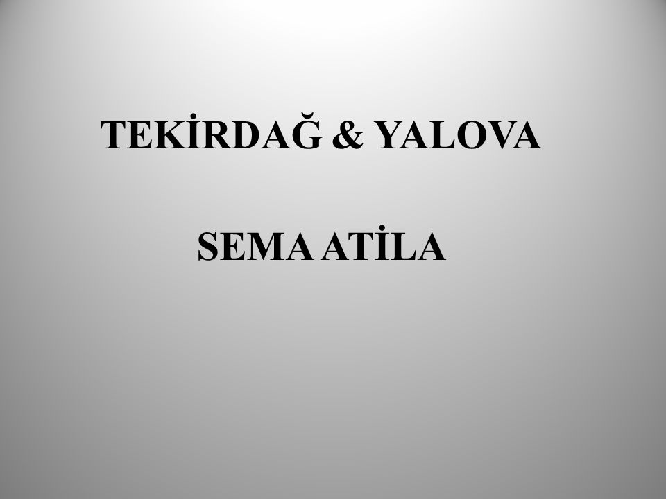 TEKİRDAĞ & YALOVA SEMA ATİLA
