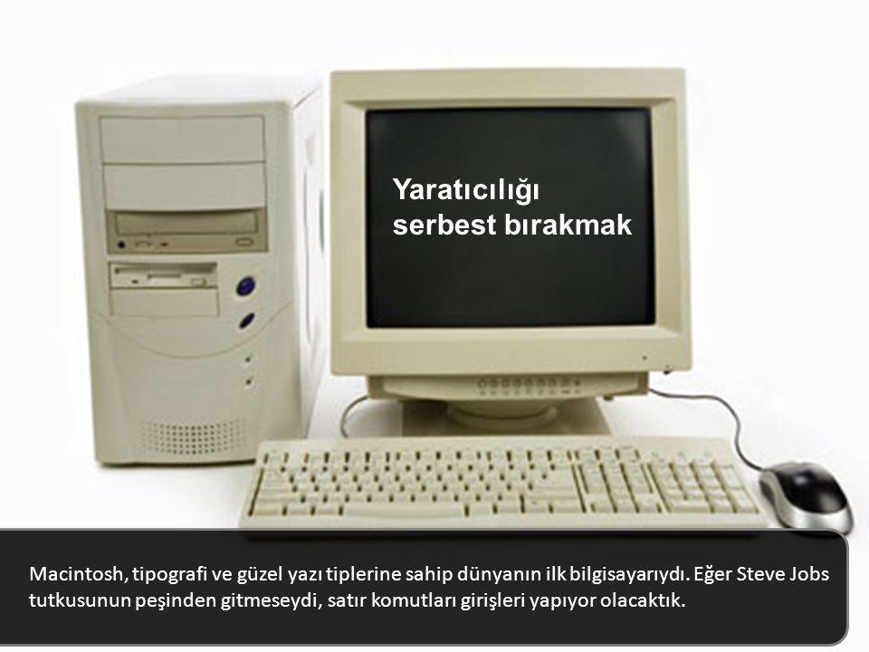 Macintosh, tipografi ve güzel yazı tiplerine sahip dünyanın ilk bilgisayarıydı.