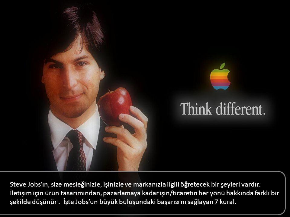 Steve Jobs'ın, size mesleğinizle, işinizle ve markanızla ilgili öğretecek bir şeyleri vardır.