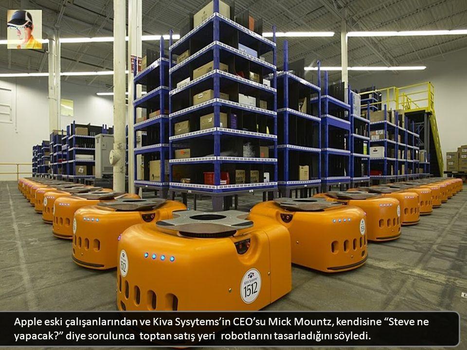 Apple eski çalışanlarından ve Kiva Sysytems'in CEO'su Mick Mountz, kendisine Steve ne yapacak? diye sorulunca toptan satış yeri robotlarını tasarladığını söyledi.