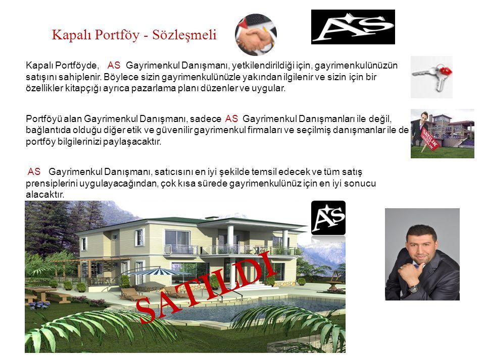 Kapalı Portföy - Sözleşmeli Kapalı Portföyde, AS Gayrimenkul Danışmanı, yetkilendirildiği için, gayrimenkulünüzün satışını sahiplenir. Böylece sizin g
