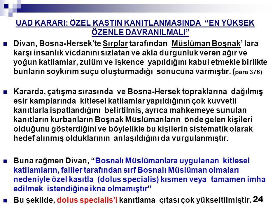"""24 UAD KARARI: ÖZEL KASTIN KANITLANMASINDA """"EN YÜKSEK ÖZENLE DAVRANILMALI""""  Divan, Bosna-Hersek'te Sırplar tarafından Müslüman Boşnak' lara karşı ins"""