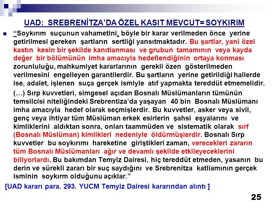 """25 UAD: SREBRENİTZA'DA ÖZEL KASIT MEVCUT= SOYKIRIM  """"Soykırım suçunun vahametini, böyle bir karar verilmeden önce yerine getirilmesi gereken şartları"""