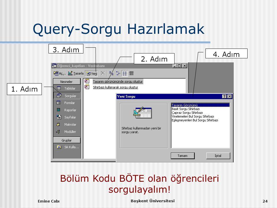 Emine Cabı Başkent Üniversitesi 24 Query-Sorgu Hazırlamak 1.