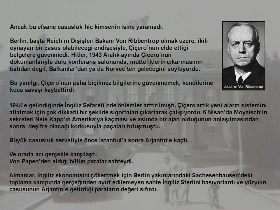 """29 Ekim 1943'de Cumhuriyet Bayramı kutlamaları sırasında Berlin'den onay geldi; Von Papen'in taktığı """"Çiçero"""" kod adıyla Bazna, Almanya hesabına casus"""
