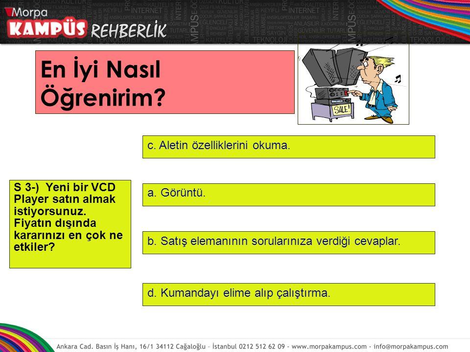 S 3-) Yeni bir VCD Player satın almak istiyorsunuz.