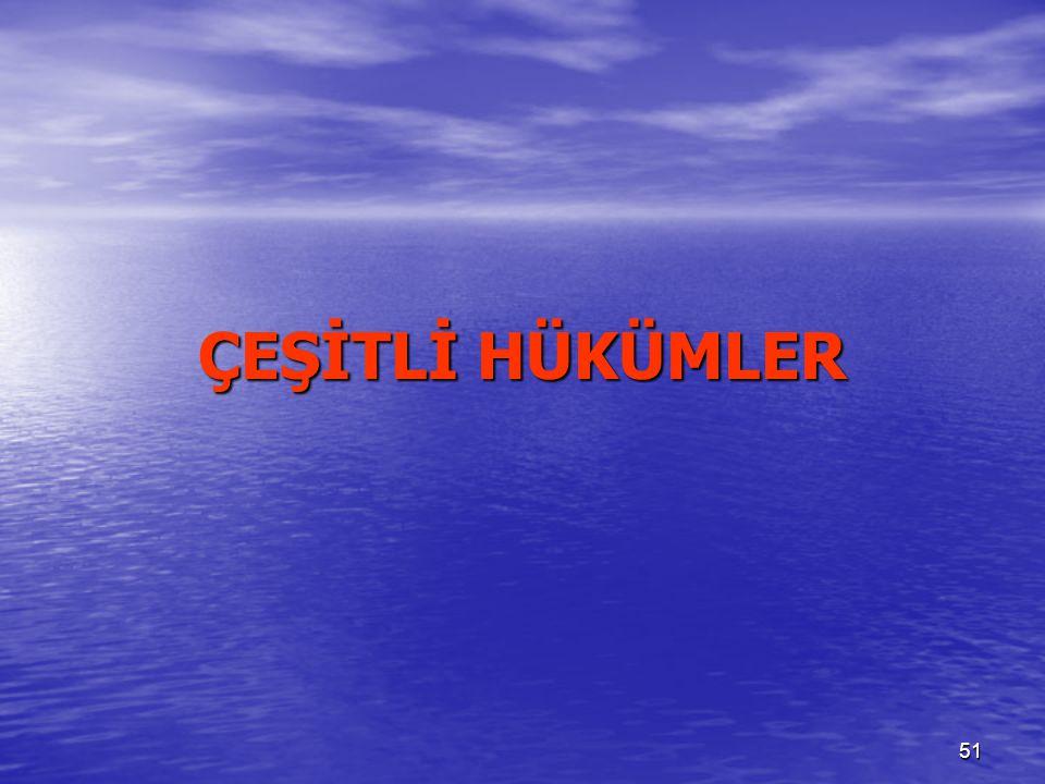 51 ÇEŞİTLİ HÜKÜMLER