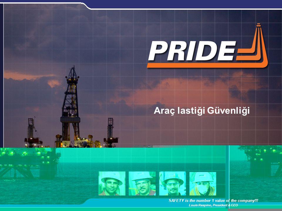 1 Araç lastiği Güvenliği SAFETY is the number 1 value of the company!!.