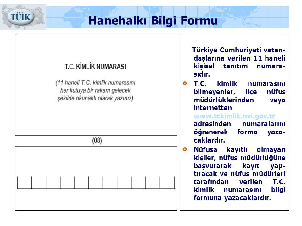 Türkiye Cumhuriyeti vatan- daşlarına verilen 11 haneli kişisel tanıtım numara- sıdır. T.C. kimlik numarasını bilmeyenler, ilçe nüfus müdürlüklerinden