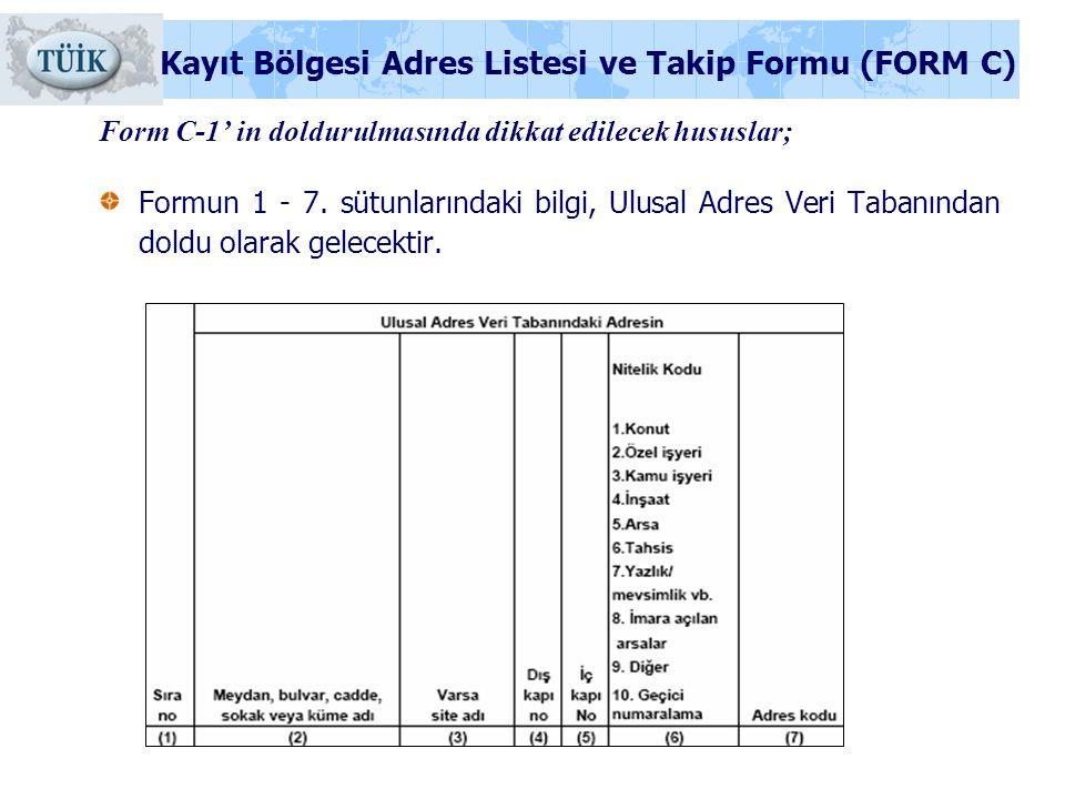 Form C-1' in doldurulmasında dikkat edilecek hususlar; Formun 1 - 7. sütunlarındaki bilgi, Ulusal Adres Veri Tabanından doldu olarak gelecektir. Kayıt