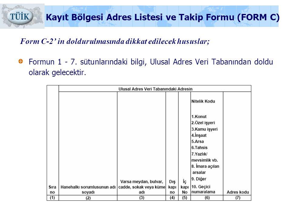 Form C-2' in doldurulmasında dikkat edilecek hususlar; Formun 1 - 7. sütunlarındaki bilgi, Ulusal Adres Veri Tabanından doldu olarak gelecektir. Kayıt