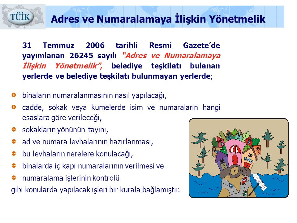 Bilgi Formları Ülkemizde ikamet eden tüm kişilerin (Türkiye Cumhuriyeti vatandaşları ve yabancı uyruklu kişiler) ikamet adres bilgileri, kimlik bilgileri ile T.C.