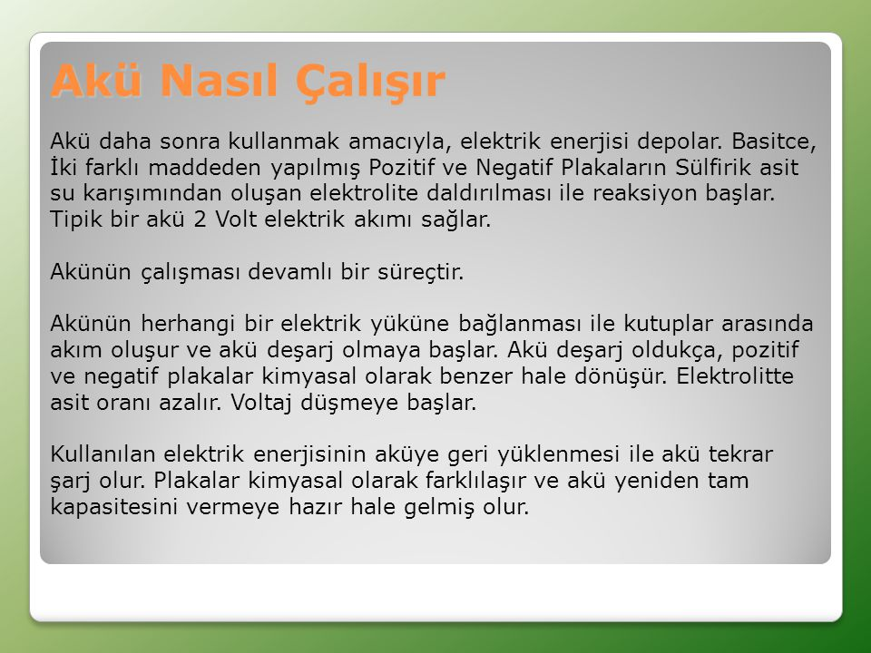 Akü Nasıl Çalışır Akü daha sonra kullanmak amacıyla, elektrik enerjisi depolar.
