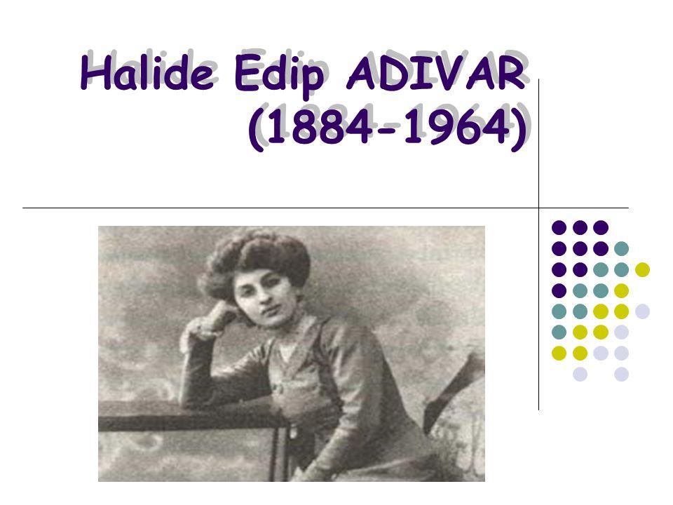 Halide Edip ADIVAR (1884-1964)