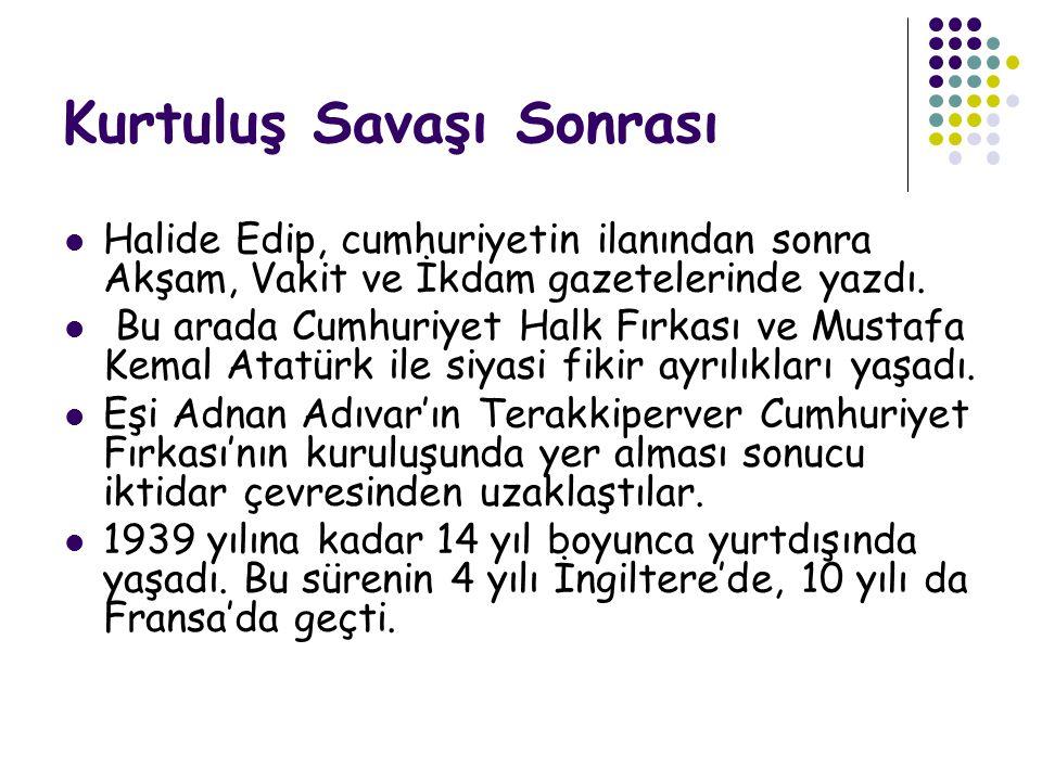 Kurtuluş Savaşı Sonrası  Halide Edip, cumhuriyetin ilanından sonra Akşam, Vakit ve İkdam gazetelerinde yazdı.