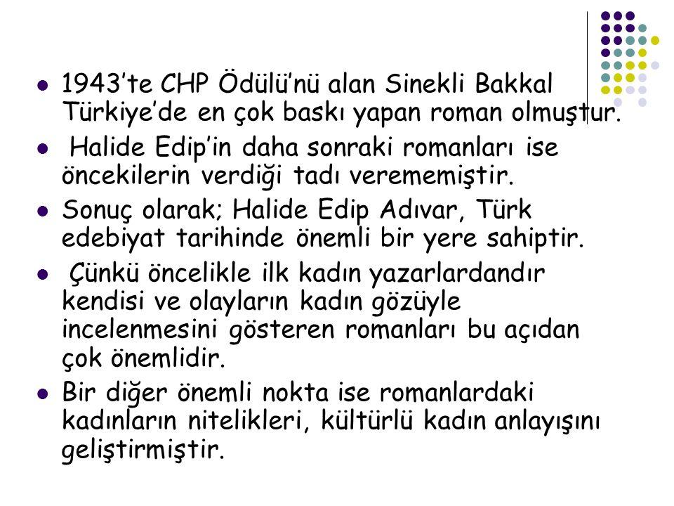  1943′te CHP Ödülü'nü alan Sinekli Bakkal Türkiye'de en çok baskı yapan roman olmuştur.
