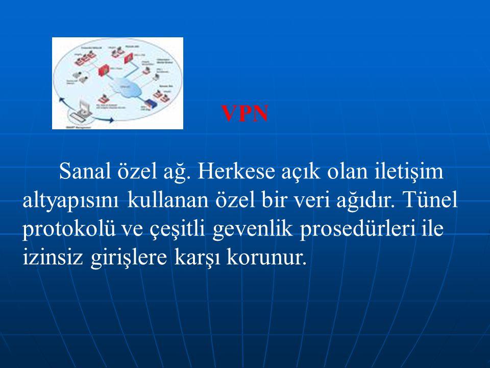 VPN Sanal özel ağ.Herkese açık olan iletişim altyapısını kullanan özel bir veri ağıdır.
