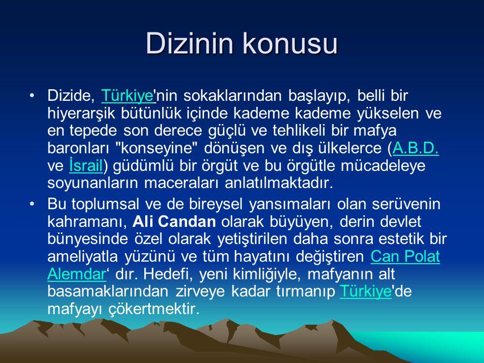 Dizinin konusu •Dizide, Türkiye'nin sokaklarından başlayıp, belli bir hiyerarşik bütünlük içinde kademe kademe yükselen ve en tepede son derece güçlü