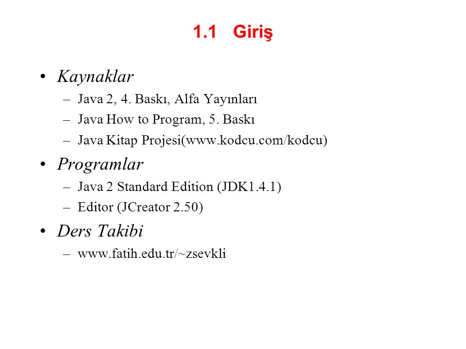 Fig.1.1 Tipik Java çalışma ortamı. Primary Memory............