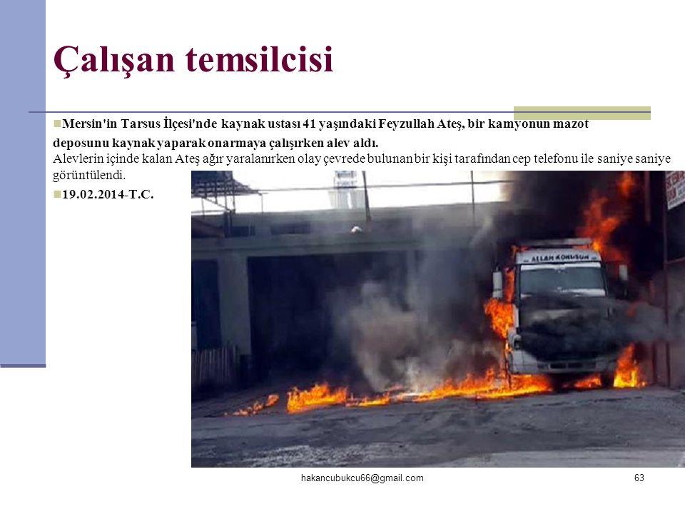 Çalışan temsilcisi  Mersin'in Tarsus İlçesi'nde kaynak ustası 41 yaşındaki Feyzullah Ateş, bir kamyonun mazot deposunu kaynak yaparak onarmaya çalışı