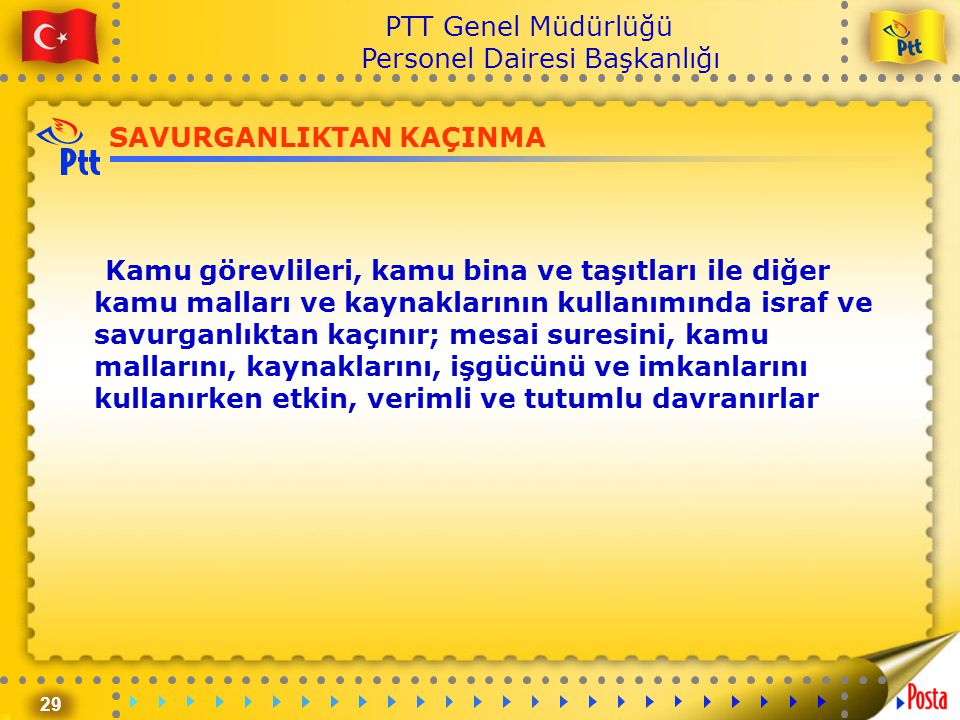 29 PTT Genel Müdürlüğü Personel Dairesi Başkanlığı SAVURGANLIKTAN KAÇINMA Kamu görevlileri, kamu bina ve taşıtları ile diğer kamu malları ve kaynaklar