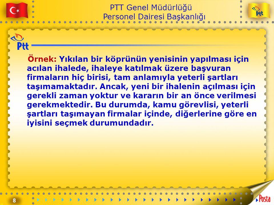 9 PTT Genel Müdürlüğü Personel Dairesi Başkanlığı 2.