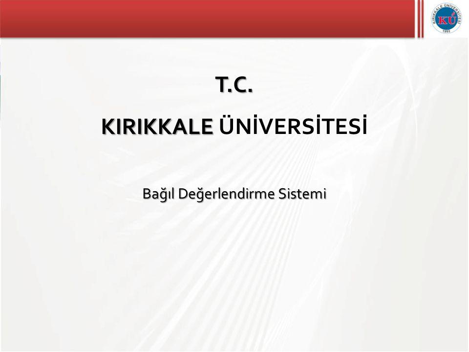 T.C. KIRIKKALE KIRIKKALE ÜNİVERSİTESİ Bağıl Değerlendirme Sistemi