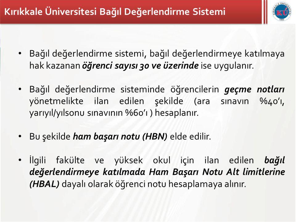 Kırıkkale Üniversitesi Bağıl Değerlendirme Sistemi • Bağıl değerlendirme sistemi, bağıl değerlendirmeye katılmaya hak kazanan öğrenci sayısı 30 ve üze