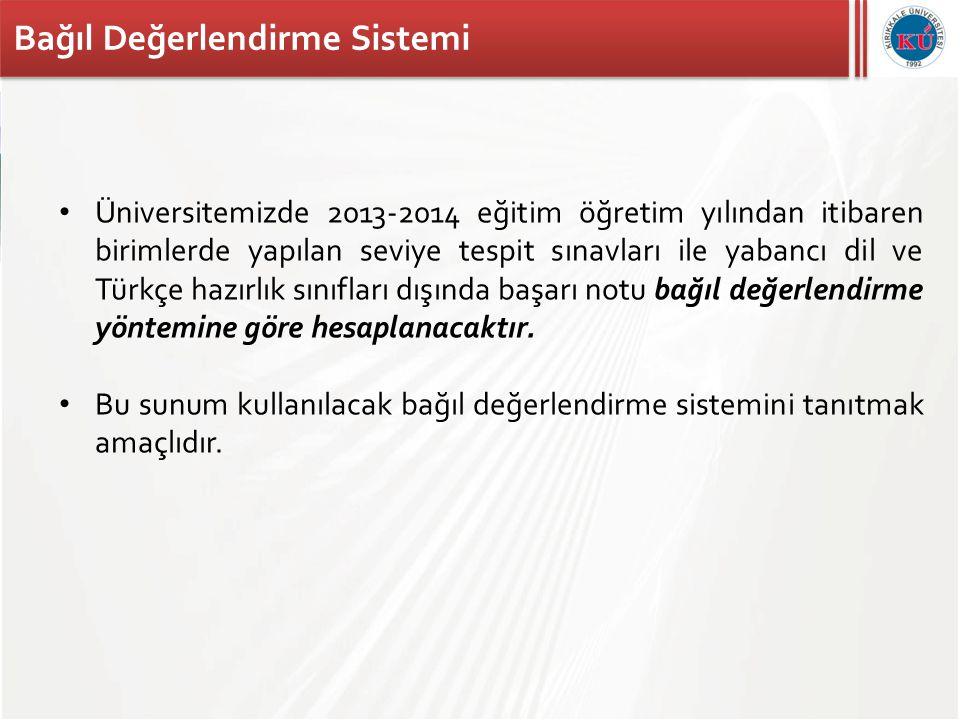 Kırıkkale Üniversitesi Bağıl Değerlendirme Sistemi • BDS bir öğrencinin başarısını mutlak standartlara göre değil öğrencinin ait olduğu grubun genel başarısına göre ölçmeyi hedefleyen istatistik temelli bir yöntemdir.
