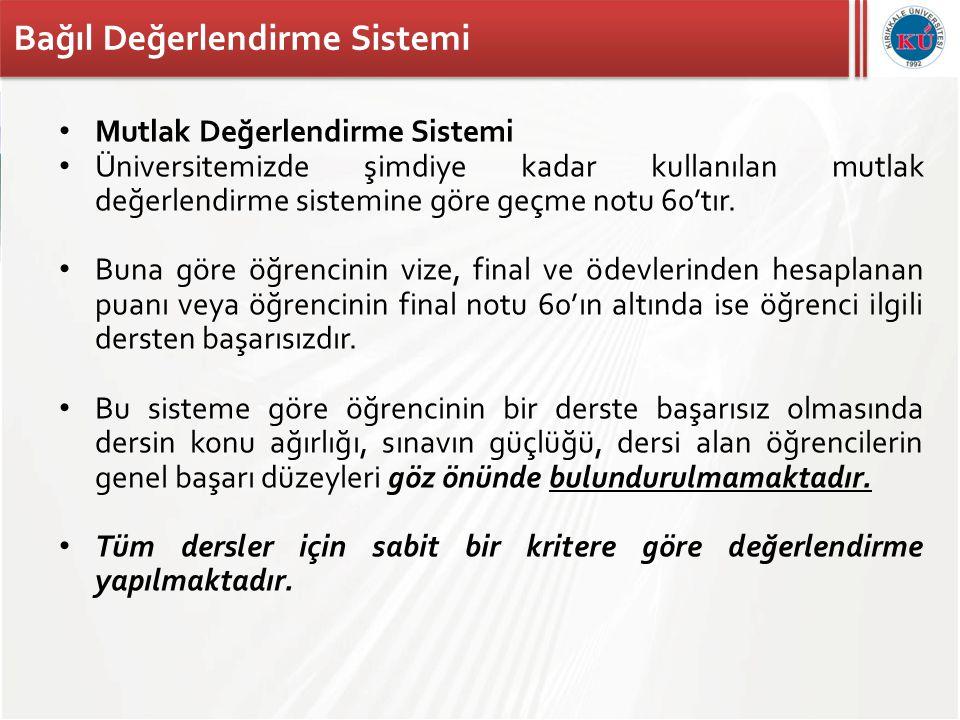 Kırıkkale Üniversitesi Bağıl Değerlendirme Sistemi • Standart sapma büyük ise;  Öğrencilerin aldıkları notlar birbirinden farklıdır.