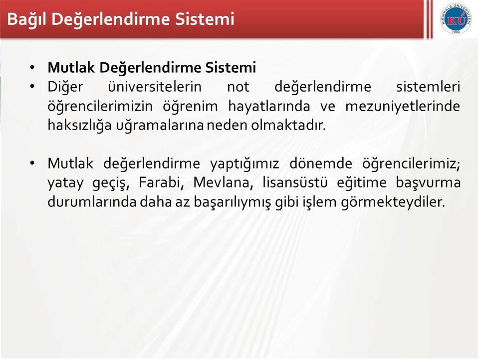 Kırıkkale Üniversitesi Bağıl Değerlendirme Sistemi • BDS'ye göre değerlendirme yapılacağı durumlarda iki farklı yöntem söz konusudur.
