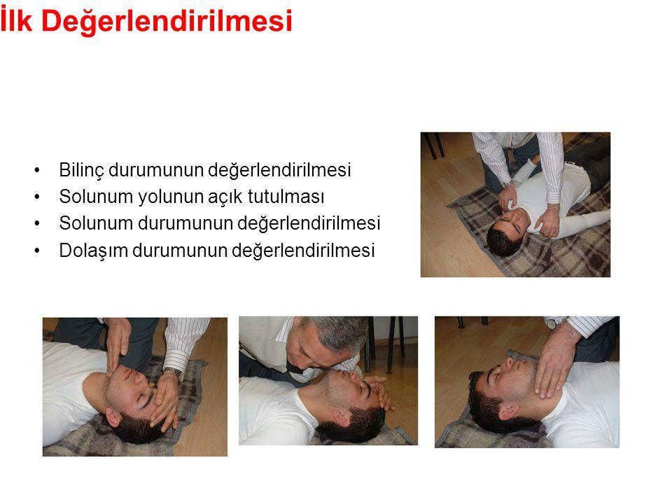 Hasta/Yaralının İlk Değerlendirilmesi •Bilinç durumunun değerlendirilmesi •Solunum yolunun açık tutulması •Solunum durumunun değerlendirilmesi •Dolaşım durumunun değerlendirilmesi