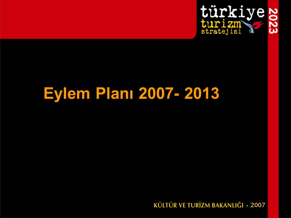 Eylem Planı 2007- 2013 2007