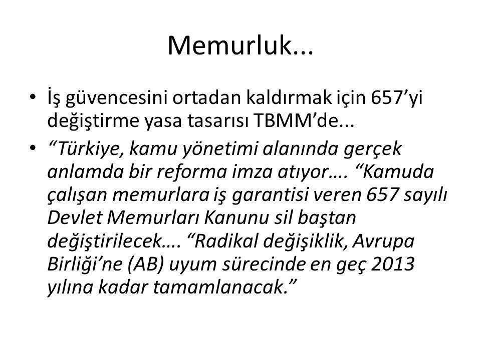 """Memurluk... • İş güvencesini ortadan kaldırmak için 657'yi değiştirme yasa tasarısı TBMM'de... • """"Türkiye, kamu yönetimi alanında gerçek anlamda bir r"""