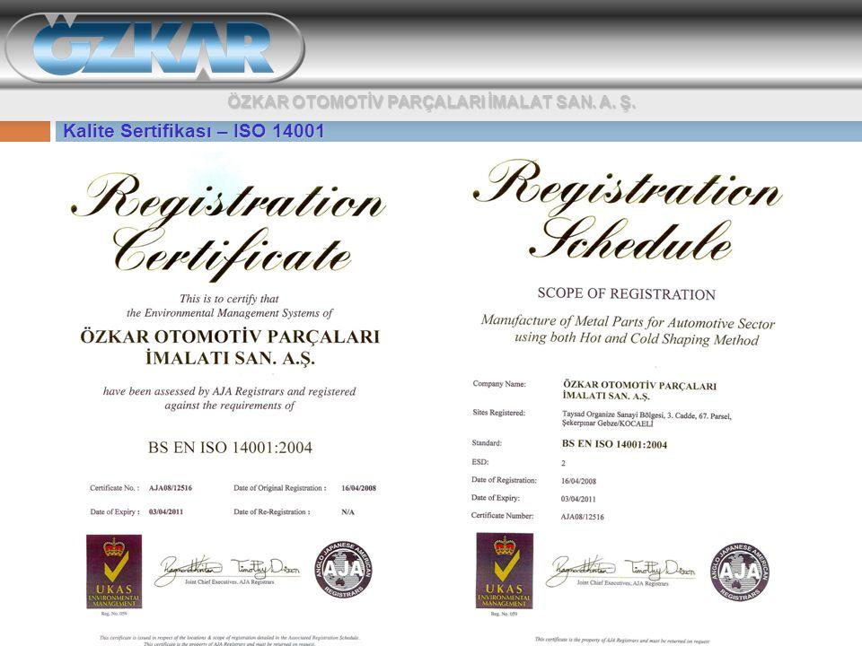 ÖZKAR OTOMOTİV PARÇALARI İMALAT SAN. A. Ş. Kalite Sertifikası – ISO 14001