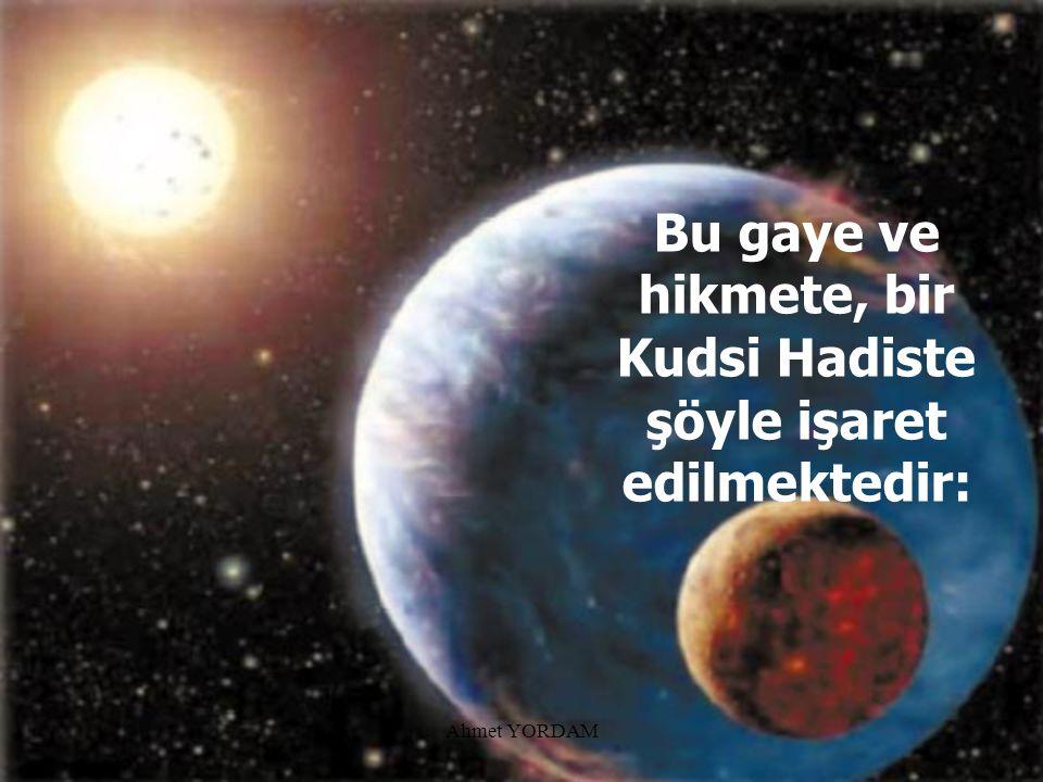 Ahmet YORDAM...bu kainat sarayını yaratmıştır.