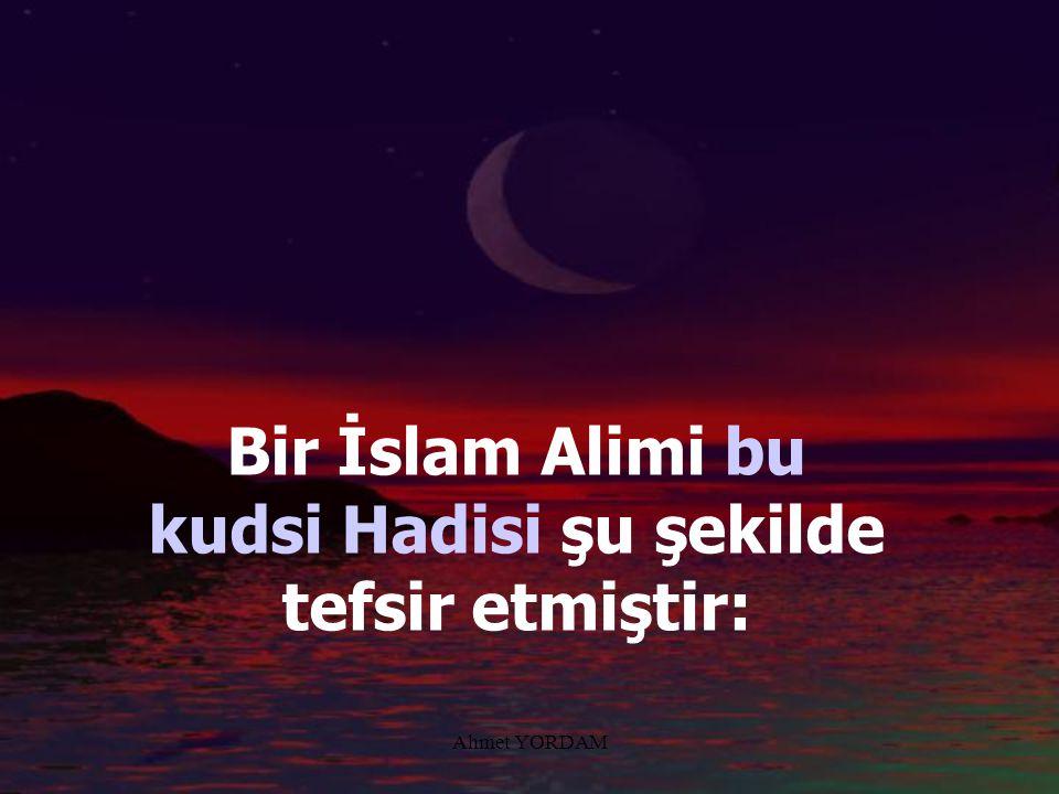 """Ahmet YORDAM... gizli Cemal ve Kemalimi bilmeleri için varlıkları yarattım."""""""
